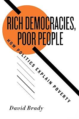 Rich Democracies, Poor People By Brady, David